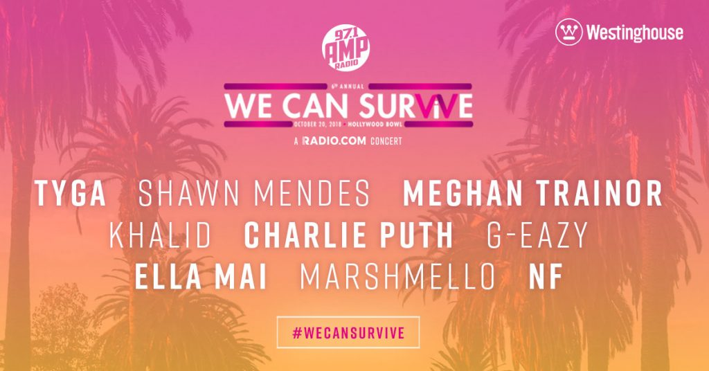 WE CAN SURVIVE, a RADIO.COM CONCERT featuring TYGA, SHAWN MENDES, MEGHAN TRAINOR, KHALID, CHARLIE PUTH, G-EAZY, ELLA MAI, MARSHMELLO, and NF.