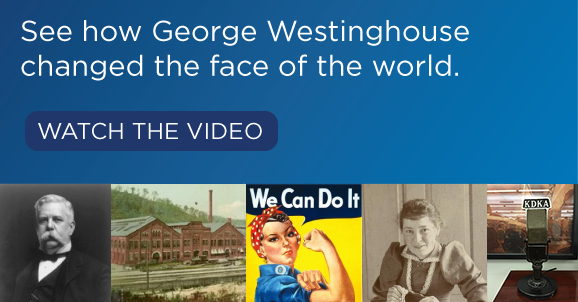 See how George Westinghouse changed the face of the world.